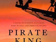 Pirate King / Images from the eleventh book in the Mary Russell–Sherlock Holmes series.