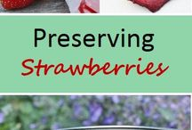 Canning and Preserving / How to preserve food - canning, preserving, dehydrating, freezing and more