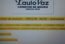 Paulo Vaz Corretor de Imóveis - Araruama  -RJ  -CRECI/RJ: 36156 / Em Araruama, na Região dos Lagos, RJ, trabalhamos com compra e venda de Imóveis: residenciais, rurais e comerciais.