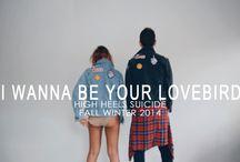 I wanna be your lovebird / High Heels Suicide Autumn/Winter 2014