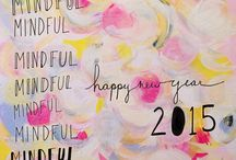 2015: A Year of Mindful Living / I've vowed to live more mindfully in 2015 – in work, play, and love. Here are some images and articles that are inspiring me.  / by Melanie Biehle