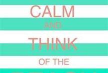 Keep Calm / by Margie Bauer