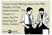 Fifty Shades of Ohhhh Myyyy!! / by Lisa Goodwin