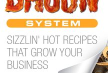The Bacon System / This is stuff from my new book... The Bacon System - Sizzlin' Hot Recipes That Grow Your Business
