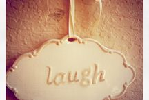 Laugh Out Loud / by Stephanie Adkins