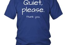 Quiet, please. Thank you. quote t shirt