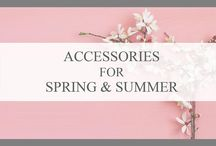 ACCESSORIES FOR SPRING & SUMMER