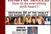 Heart of Success Book Featuring Brian Tracy / Heart of Success: get your heart's desire is a blockbuster new book and media series ---TV and radio that features Brian Tracy and 20 Top Experts showing you how to make life and work a labor of love. Yes, you can follow your heart.