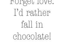 Chocolate quotes / All wise words begin with chocolate.