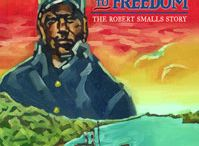 Seven Miles to Freedom: The Robert Smalls Story / The life and times of Robert Smalls, a slave who became a Civil War hero and served five terms in Congress.