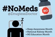 #NoMeds-Sleep, Kidney, & Multiple Sclerosis (March 2015) / March highlights three conditions and body parts including sleep, kidney health, and Multiple Sclerosis. We will looking at drugless strategies to help you if any of these are areas of concern.