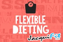 Flexible Dieting / Flexible dieting and IIFYM  / by Jacqui Blazier, www.jacquifit.com
