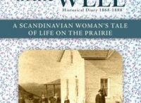 Butter in the Well by Linda K. Hubalek / A Scandinavian Woman's Tale of Life on the Prairie Book 1, Historical Diary 1868-1888. Read the endearing account of Kajsa Swenson Runneberg, who recounts how she and her family built up the farm on the unsettled prairie.
