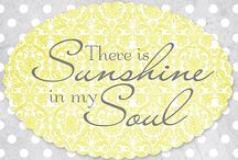 There is Sunshine in my soul...