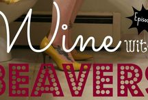 Wine with Beavers {Videos} / Our monthly Wine with Beavers video series.