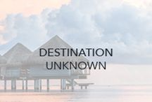 Destination: Unknown / Whether you're on white sand beaches or in a cabin in the woods, find your ultimate travel wish list here. / by Three Dots