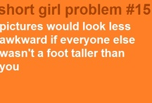 Short girl problems... / by Julie Lemarr