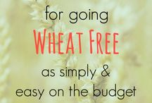 Wheat Free / Wheat Free foods and tips