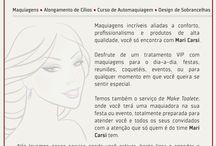 Mari Carsi MakeUp / Maquiagem, design de sobrancelhas, curso de auto maquiagem, alongamento de cílios. Serviços que vai até você, só ligar e agendar seu horário.