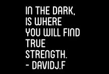 When It's Dark / Quotes to get through the tough times.