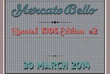 Mercato Bello #14 special kids edition / >> https://www.facebook.com/events/536660719782969/