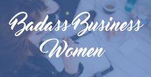 Badass Business Women / Inspiring women, female entrepreneur, inspiring female, inspiring business women, lady boss, girl boss.