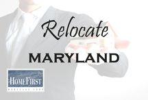 Relocate to Maryland / Relocate to Maryland | HomeFirst Mortgage Corp. www.homefirstmortgage.com | #hfm #onestopmortgageprovider