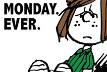 Monday / by Snoopy