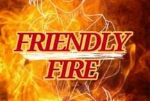 Friendly Fire - FanFiction