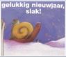 Gelukkig nieuwjaar ,slakje