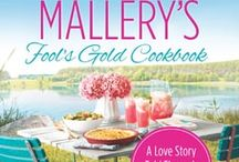 Susan Mallery's Fool's Gold Cookbook / NYT bestselling author SUSAN MALLERY invites you to taste the local cuisine of her beloved fictional town and share in a year's worth of delicious seasonal recipes. / by Harlequin Books
