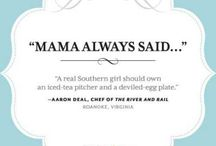 Always be a little Southern / by Kerry Copus