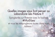 #MoiEtLea / Quelles images vous font penser au Laboratoire Léa Nature ? Ajoutez le hashtag #MoiEtLea à vos images et nous les ré-épinglerons toutes ici !