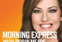 Morning Express with Robin Meade / by Sandra Sorrells