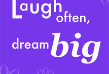 Laugh often, dream big