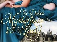 The Duke's Mysterious Lady / Amazon bestselling Regency novel.  When a lady loses her memory, who better to rescue her than a seductive duke.