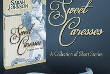 """Book: Sweet Caresses / Sweet Caresses is a charming compilation of inspirational and heart-warming Regency and Modern short stories, interspersed with fun letters. Feel the joy and triumph as our favorite characters defeat each obstacle set in the way of their own happily ever after moments.    """"There are as many forms of love as there are moments in time."""" ~ Jane Austen"""