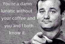 mmm...Coffee...my true love!