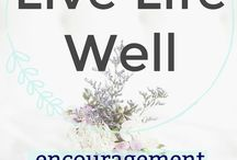 Live Life Well: Encouragement for the Journey