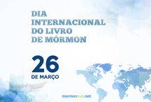 Dia Internacional do Livro de Mórmon - 26 de Março / Artigos e Imagens sobre o Livro de Mórmon!