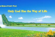 """The Hymn of God's Word """"Only God Has the Way of Life""""   The Church of Almighty God"""