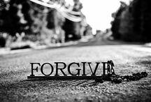 Forgiveness / What is Forgiveness? How do you forgive? Why forgive?