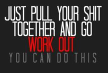 Get fit & well. Workout motivation! / All things that can push you (me) forward.