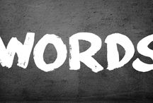 Words / by Brig DM