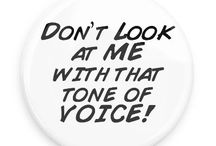 Funny Sayings Buttons / Funny Buttons - Custom Buttons - Promotional Badges - Funny Sayings Pins - Wacky Buttons