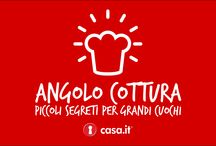 Angolo Cottura / Angolo Cottura è la nuova rubrica di Casa.it che svela i trucchi e i segreti per cucinare