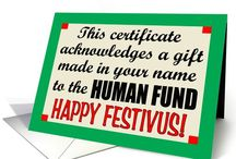 """Festivus For the Rest of Us / Greeting Cards, humor, home decor and any think festive for the off color holiday Festivus, made famous in an episode of the TV show, Seinfeld.  A pop culture phenomenon, it's a secular holiday that is celebrated as a departure from the traditional holiday stress and chaos. Do you participate in the Feats of Strength? Display an aluminum pole? If so rejoice!  There's a celebration """"for the rest of us"""" and an opportunity for you to air your grievances. It's a Festivus miracle!"""