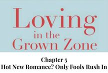 Those Who Love Loving in the Grown Zone / Picks of Those who love our book, Loving in the Grown Zone: A No Nonsense Guide to Making healthy Decisions in the Quest for Loving, Romantic Relationships of honor, Esteem and Respect