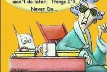 Humor including Maxine / by Jerry Clark