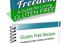 """Gluten Free Freebies / Get your FREE copies of """"Gluten Freedom"""" -- an incredible, ebook that describes how to successfully live a gluten-free life.  AND  """"Gluten Free Recipes"""" for over 30 recipes that specialize in favorites for kids, holidays and athletes."""